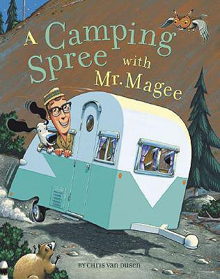 A Camping Spree With Mr. Magee By Van Dusen, Chris